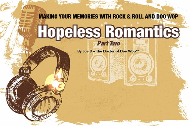 Making Your Memories with Rock & Roll and Doo Wop. Hopeless Romantics. Part Two