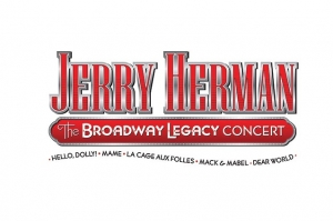Jerry Herman. The Broadway Legacy Concert