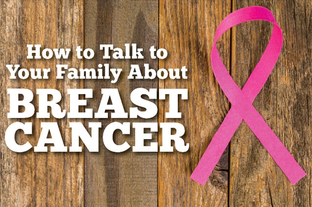 How to Talk to Your Family About  Breast Cancer