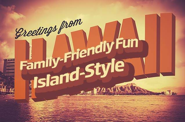 Greetings from Family-Friendly Fun Island-Style