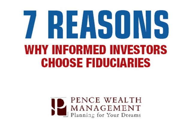 7 REASONS  WHY INFORMED INVESTORS CHOOSE FIDUCIARIES
