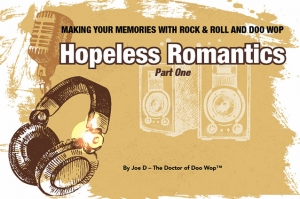 Making Your Memories with Rock & Roll and Doo Wop. Hopeless Romantics. Part One